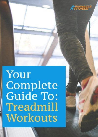 Pinnacle Fitness Guide to Treadmill Workouts